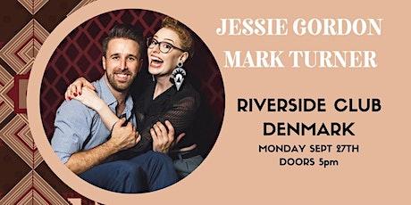 Jessie Gordon and Mark Turner at The Riverside  Club in Denmark tickets