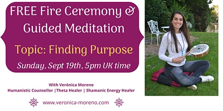 FREE Fire Ceremony & Guided Meditation - Finding Purpose tickets