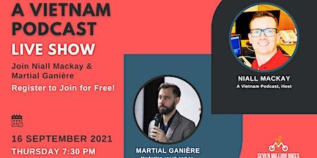 [ONLINE] A Vietnam Podcast; Live w/Martial Ganière tickets