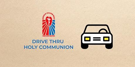 Drive Thru Holy Communion — Sunday, 19th September 2021 — 05:30PM-07:00PM tickets