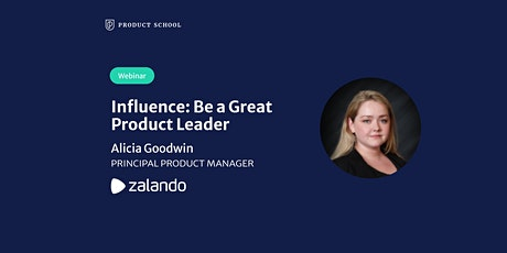 Webinar: Influence: Be a Great Product Leader by Zalando Principal PM tickets