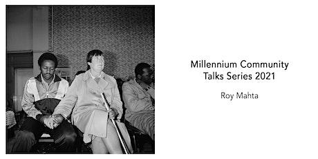 Milim Community Talks: Roy Mehta tickets