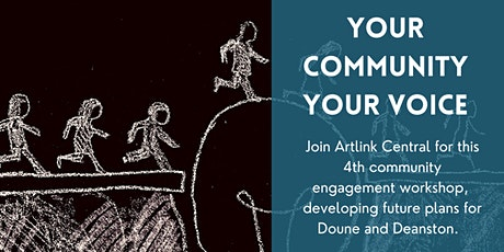 Doune and Deanston Community Workshop 4: Your Community, Your Voice tickets