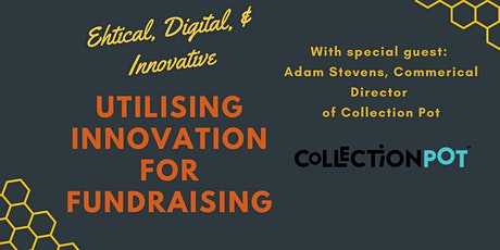 Utilising Innovation for Fundraising with Special Guest: Adam Stevens tickets
