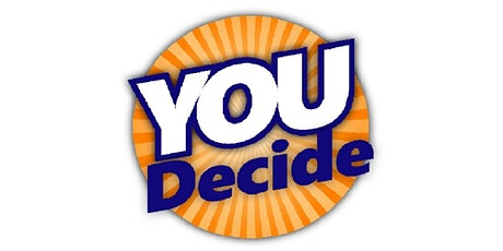 YOU Decide information evenings tickets
