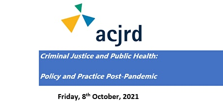 Criminal Justice and Public Health: Policy and Practice Post-Pandemic tickets