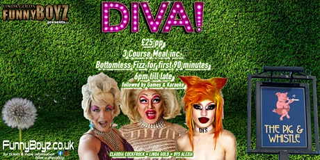 DIVAS - A Drag Dining Experience ( Pig & Whistle ) tickets