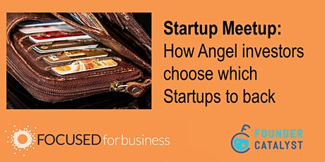 Startup Meetup: How Angel Investors choose which Startups to back tickets