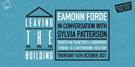 EAMONN FORDE - LEAVING THE BUILDING in conversation with SYLVIA PATTERSON tickets