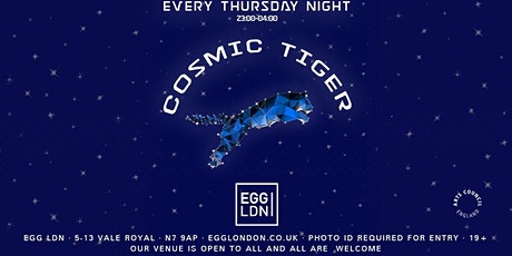 Cosmic Tiger: Thursday party - all night long tickets