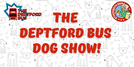 The Deptford Bus Dog Show tickets