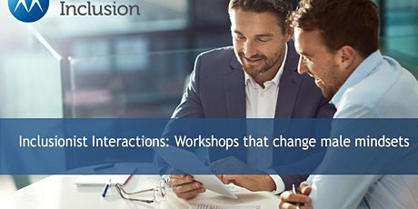 Inclusionist Interactions: Workshops that change male mindsets tickets