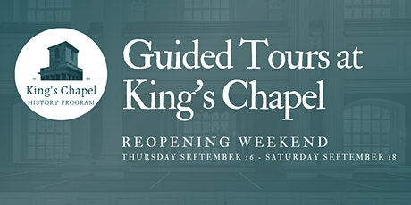 Experience King's Chapel - Guided Tour - Opening Weekend! tickets
