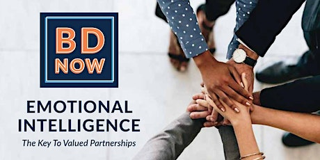 BD NOW | Emotional Intelligence: The Key To Valued Partnerships tickets
