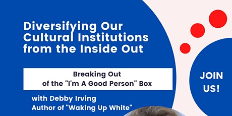 Diversifying Our Cultural Institutions from the Inside Out tickets