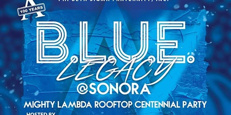 B.L.U.E. Legacy @ Sonora ~ Mighty Lambda Rooftop Centennial Party tickets