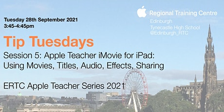 Tip Tuesday Session 5 :  Apple Teacher iMovie for iPad tickets