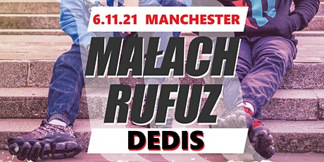 MALACH RUFUZ DEDIS Manchester tickets