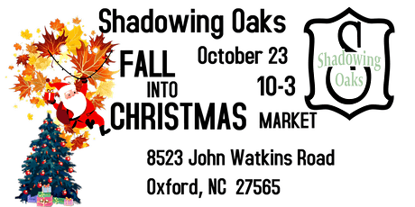 Fall Into Christmas at Shadowing Oaks tickets