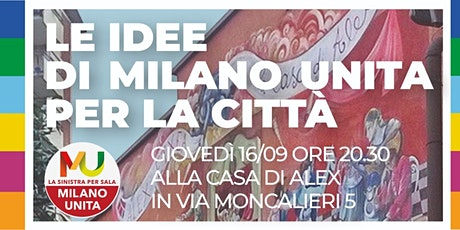 Le idee di Milano Unita per la città biglietti