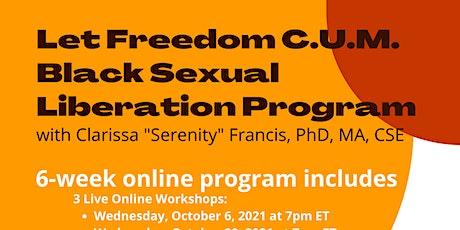 Let Freedom C.U.M. Black Sexual Liberation with Clarissa Francis, PhD, CSE tickets