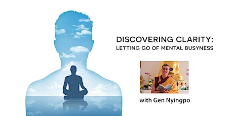 Discovering clarity: Letting go of mental busyness (online) tickets