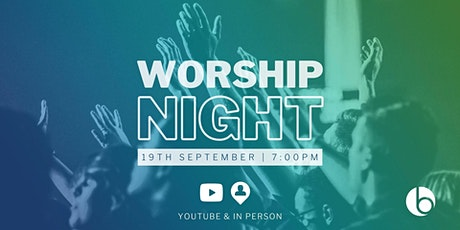 Worship Night (7pm, 19th September) tickets