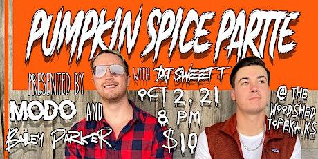 Modo  & Bailey Parker Present: Pumpkin Spice Partte With DJ Sweet T tickets