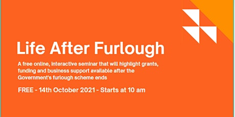 Life After Furlough: Grants, Funding and Support after Furlough Finishes tickets