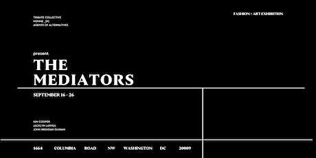 Fashion + Art Exhibition:  THE MEDIATORS tickets