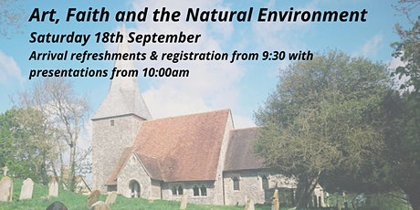 Art, Faith and the Natural Environment, Saturday18th September tickets