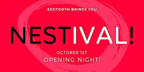 Nestival : Opening night! tickets