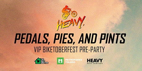 HEAVY Pedals, Pies, and Pints.  VIP Biketoberfest Pre-Party tickets