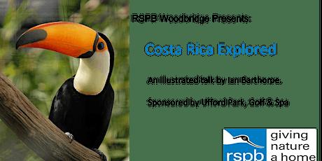 RSPB Woodbridge: Costa Rica Explored tickets