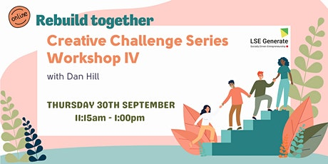 Creative Challenge Series - Workshop  IV with Dan Hill tickets