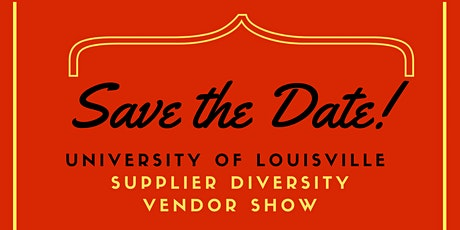 University of Louisville Supplier Diversity Vendor Show tickets