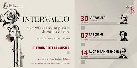Intervallo // La bohème di Giacomo Puccini biglietti