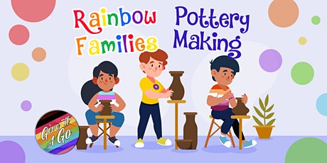 Give It A Go: Rainbow Families Pottery Making tickets