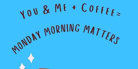 Monday Morning Matters tickets
