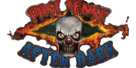 Past Tense After Dark Haunted Attractions - 2021 tickets