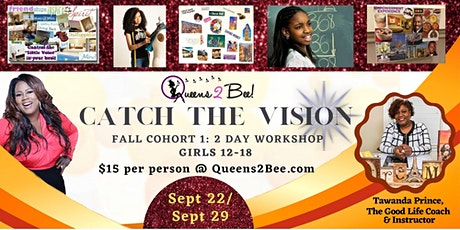 Queens 2 Bee Catch The Vision Workshop (2-Day) tickets