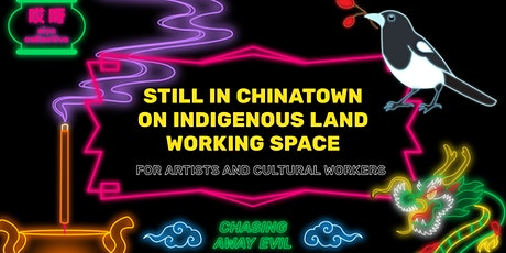 still in chinatown on indigenous land workshop: for all artists tickets