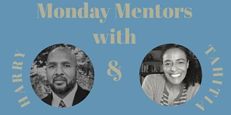 DEI Monday Mentors with Harry and Tahitia tickets