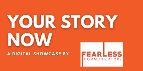 FEARLESS SHOWCASE: Your Story NOW! tickets