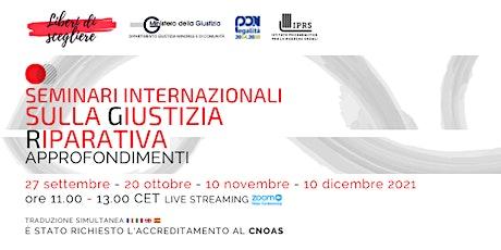 Seminari Internazionali sulla Giustizia Riparativa - APPROFONDIMENTI biglietti
