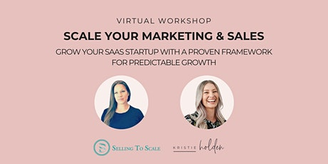 Workshop: Scale Your SaaS Marketing & Sales For Predictable Growth tickets