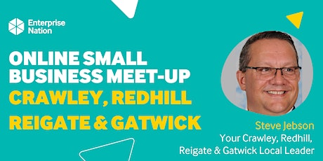 Online small business meet-up: Crawley, Redhill, Reigate and Gatwick tickets