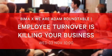 BIMA Roundtable | Employee Turnover Is Killing Your Business. tickets