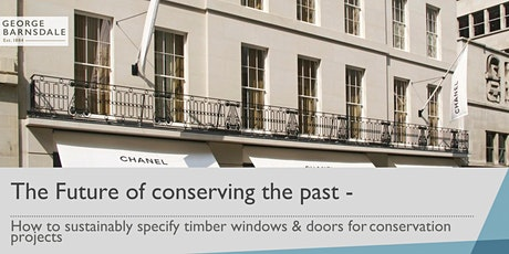 The Future of conserving the past- How to sustainably specify timber window tickets