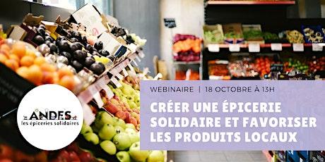 Webinaire : créer une épicerie solidaire et favoriser les produits locaux billets